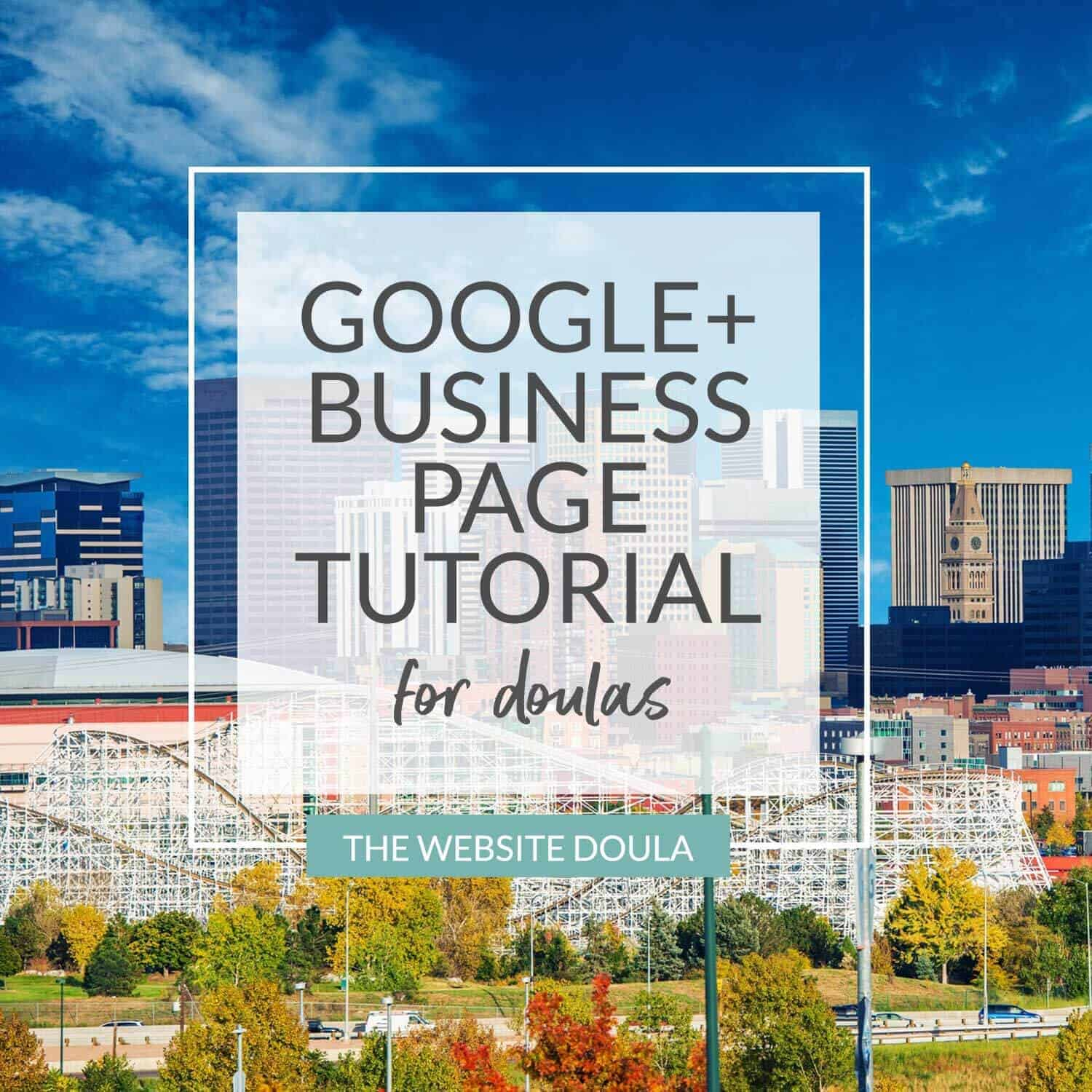 Doula Google Plus Business page tutorial